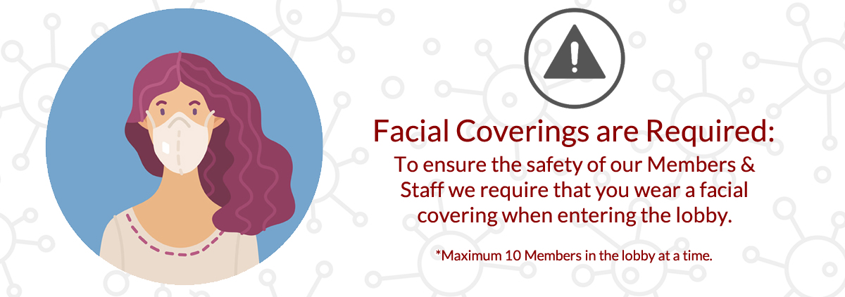 face coverings must be worn at the credit union